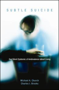 Subtle Suicide - Our Silent Epidemic of Ambivalence About Living